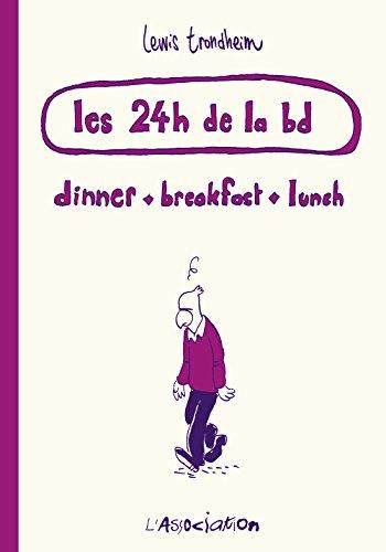 Les 24 heures de la bd : Dinner, breakfast, lunch