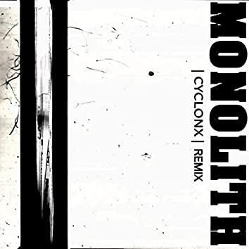 Monolith (CyclonX Remix)