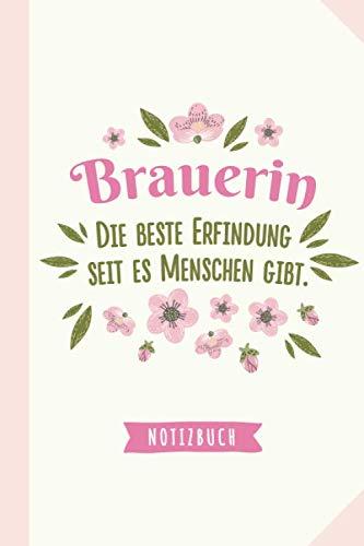 Brauerin - die beste Erfindung seit es Menschen gibt: Geschenk Notizbuch für Brauerin - A5 / liniert - Lustige Geschenke zum Geburtstag oder Weihnachten