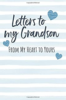 Letters to my Grandson: Journal to Write In, Lined Notebook, Grandparents Legacy Keepsake Gift to Grandchild, Blank Book, 6