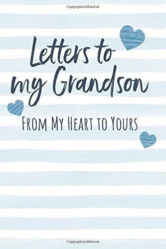 """Letters to my Grandson: Journal to Write In, Lined Notebook, Grandparents Legacy Keepsake Gift to Grandchild, Blank Book, 6"""" x 9"""""""