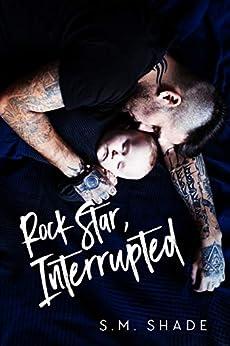Rock Star, Interrupted (Tragic Duet Book 1) by [S.M. Shade]