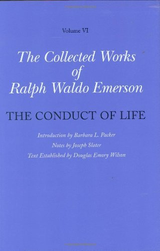 Collected Works of Ralph Waldo Emerson, Volume VI: The Conduct of Life by Ralph Waldo Emerson(2004-02-27)