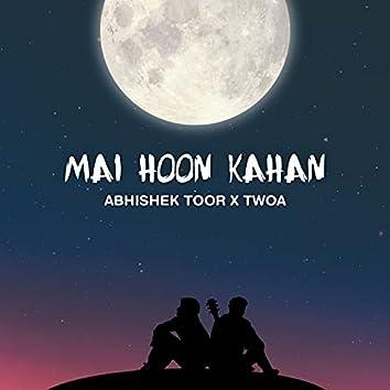 Mai Hoon Kahan