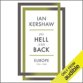 To Hell and Back     Europe, 1914-1949              De :                                                                                                                                 Ian Kershaw                               Lu par :                                                                                                                                 Leighton Pugh                      Durée : 24 h et 6 min     Pas de notations     Global 0,0