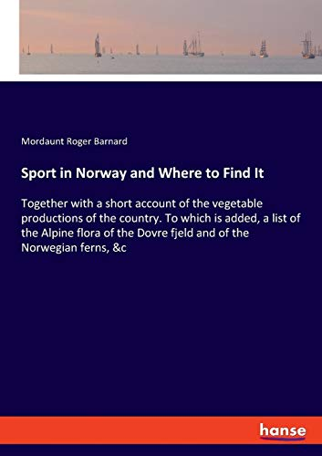 Sport in Norway and Where to Find It: Together with a short