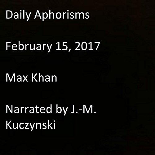Daily Aphorisms: February 15, 2017 audiobook cover art