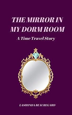 The Mirror In My Dorm Room