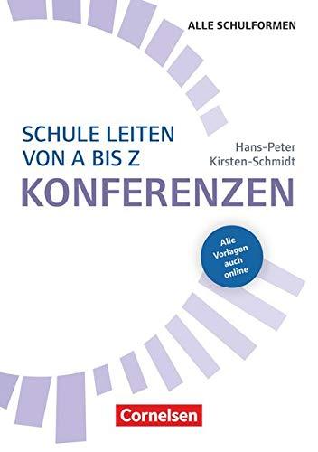 Schulmanagement: Schule leiten von A bis Z - Konferenzen: Buch mit Kopiervorlagen über Webcode: Buch mit Kopiervorlagen ber Webcode