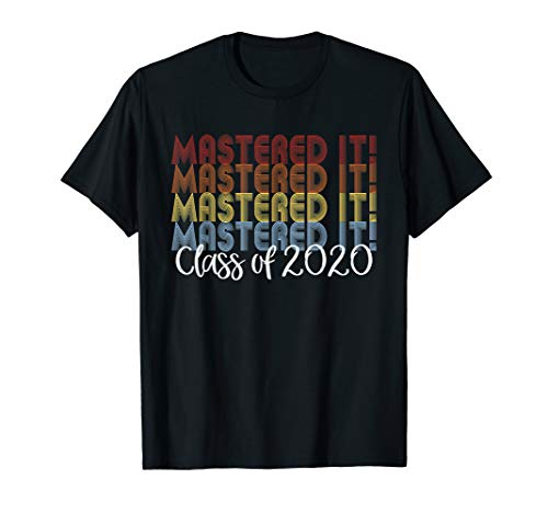 Mastered It 2020 Masters Degree Graduation Gift for Him Her T-Shirt