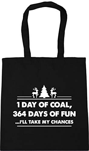Hippowarehouse One day of coal vs. 364 days of fun? I?ll take my chances. Tote Shopping Gym Beach Bag 42cm x38cm, 10 litres