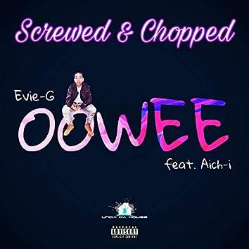 Oowee Screwed & Chopped