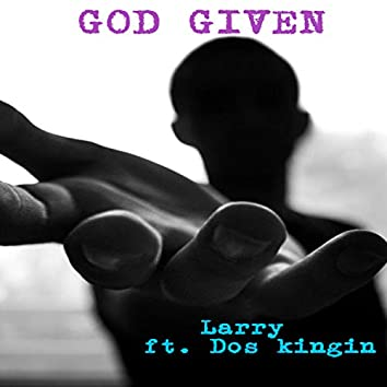 GOD GIVEN (Extended Version)