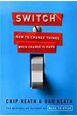 Switch: How to Change Things When Change Is Hard Kindle Edition