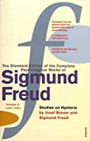 The Complete Psychological Works of Sigmund Freud Vol.2: Volume II Studies on Hysteria By Josef Breuer & Sigmund Freud