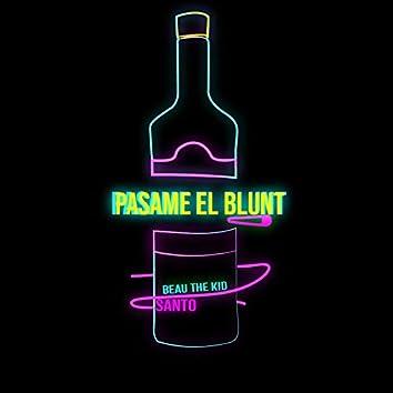 Pasame El Blunt