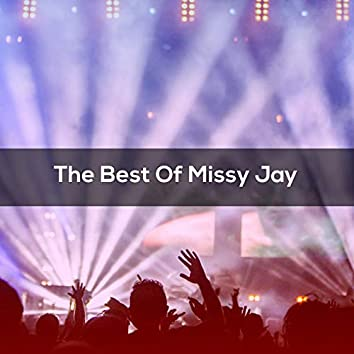 The Best Of MISSY JAY