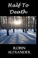 Half to Death 1935216317 Book Cover