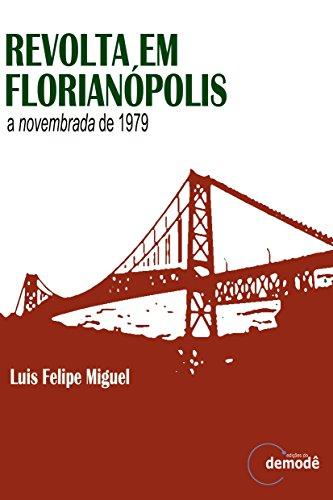 Revolta em Florianópolis: a novembrada de 1979 (Portuguese Edition)