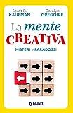 La mente creativa: Misteri e paradossi della creatività (Saggi Giunti Psicologia) (Italian Edition)