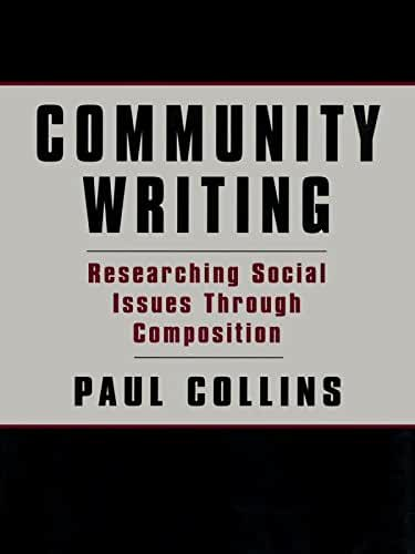 Community Writing: Researching Social Issues Through Composition (Language, Culture, and Teaching Series) (English Edition)