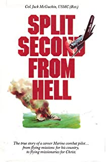 Split Second From Hell: The True Story of a Career Marine Combat Pilot