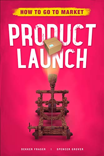 Product Launch: Product Marketing | SaaS Marketing | Value Proposition Design | Digital Marketing | Product Management | Small Business | Lead Generation ... | Marketing Plan | Growth (English Edition)
