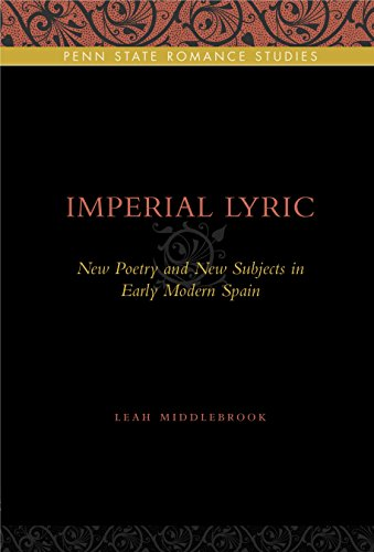 Imperial Lyric: New Poetry and New Subjects in Early Modern Spain (Penn State Romance Studies Book 7) (English Edition)