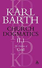 Church Dogmatics The Doctrine of God, Volume 2, Part 1: The Knowledge of God; The Reality of God