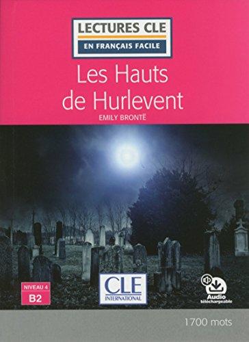 Les Hauts de Hurlevent - Niveau 4/B2 - Lecture CLE en français facile - Livre + Audio téléchargeable