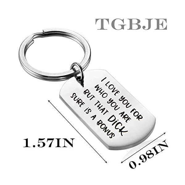TGBJE Boyfriend Gift for Men I Love You for Who You are But That Dick Sure is A Bonus Keychain Husband Gift