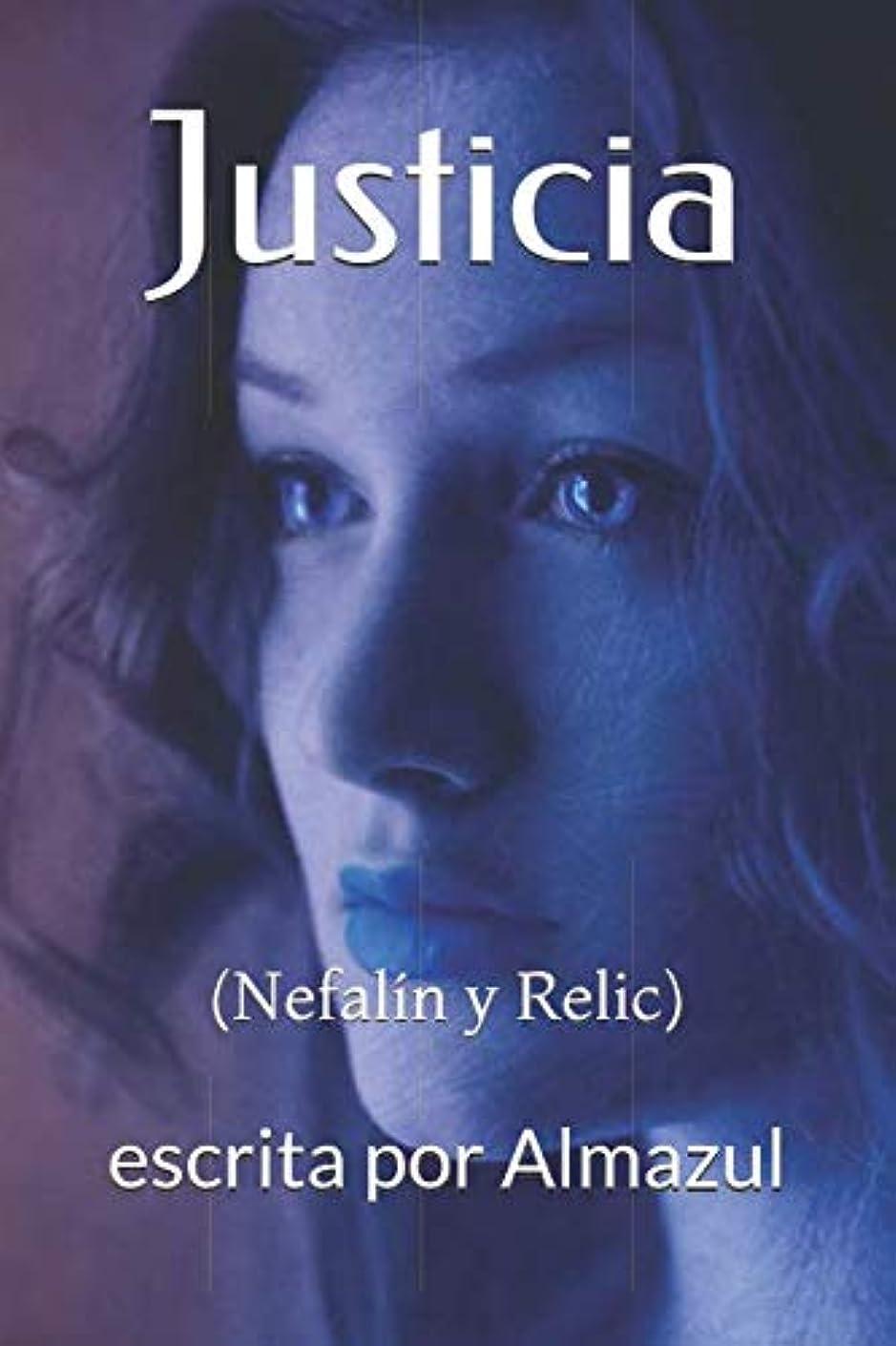 広々廃止する猫背Justicia: (Nefalín y Relic)