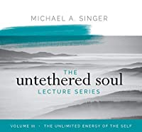 The Unlimited Energy of the Self (Untethered Soul Lecture)