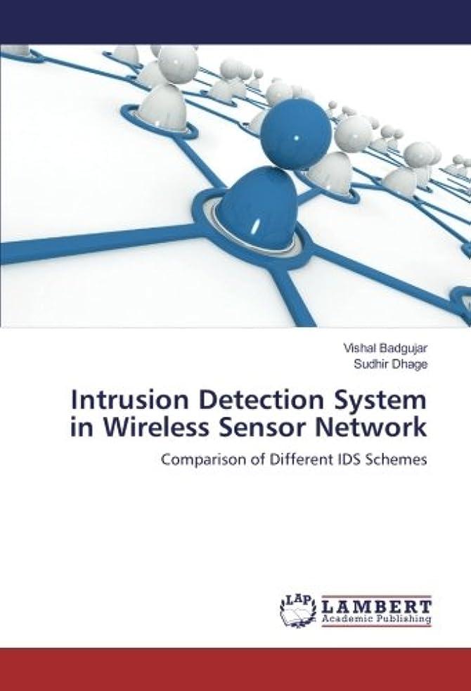 ラジウム取り扱い変位Intrusion Detection System in Wireless Sensor Network: Comparison of Different IDS Schemes