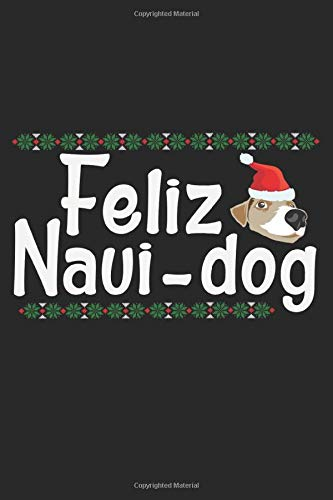 Feliz Navi-Dog: A5 Notizbuch, 120 Seiten blank, Hund Hundeliebhaber Hunde Wortspiel Weihnachten Weihnachtsmann Christkind Nikolaus Xmas Advent
