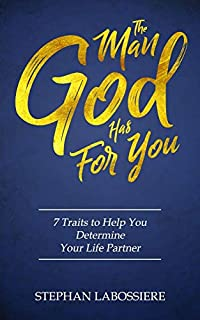 The Man God Has For You: 7 traits to Help You Determine Your Life Partner (0998018902) | Amazon price tracker / tracking, Amazon price history charts, Amazon price watches, Amazon price drop alerts
