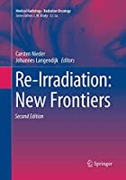 Re-Irradiation: New Frontiers (Medical Radiology)