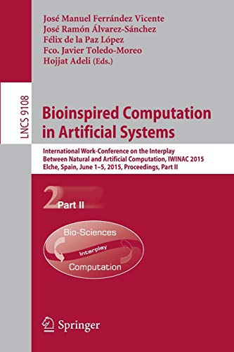 Bioinspired Computation in Artificial Systems: International Work-Conference on the Interplay Between Natural and Artifi