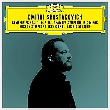 Shostakovich: Symphonies Nos. 1, 14 & 15; Chamber Symphony in C Minor