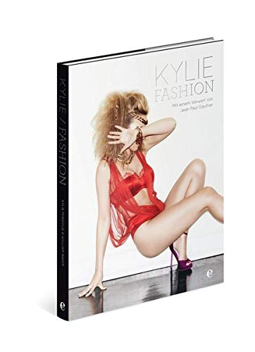 Kylie Fashion: Mit einem Vorwort von Jean Paul Gaultier