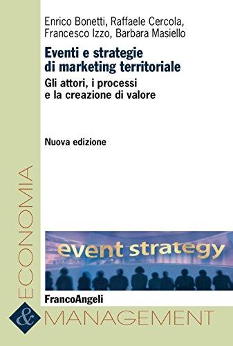 Eventi e strategie di marketing territoriale. Gli attori, i processi e la creazione di valore