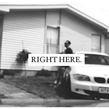 RIGHT HERE.