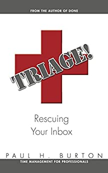 Triage: Rescuing Your Inbox by [Paul Burton]