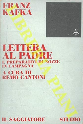 Lettera al padre. = Preparativi di nozze in campagna. A cura di Remo Cantoni.
