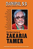 The Short Stories of Zakaria Tamer (Banipal Magazine of Modern Arab Literature)