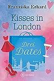 Drei Dates (Kisses in London 2)