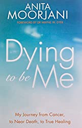 Anita Moorjani - Dying to be Me