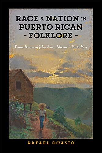 Compare Textbook Prices for Race and Nation in Puerto Rican Folklore: Franz Boas and John Alden Mason in Porto Rico Critical Caribbean Studies Critical Edition ISBN 9781978810204 by Ocasio, Rafael