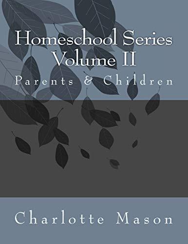 Homeschool Series Volume II: Parents and Children: 2