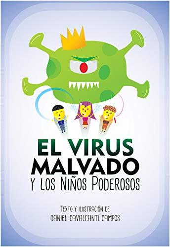 El Virus Malvado y los Niños Poderosos: El Virus Malvado y los Niños Poderosos